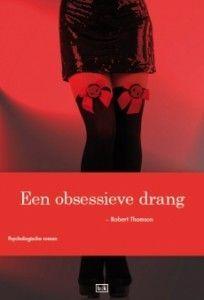 Een obsessieve drang - Robert Thomson