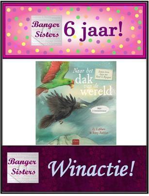 19. Banger Sisters 6 jaar! Win Naar het dak van de wereld van Li Lefébure!