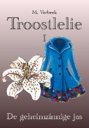 cover Troostlelie 1 - De geheimzinnige jas - Margriet Verbeek