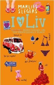 I love Liv 4, Bekentenissen van en professionele puber – Marlies Slegers