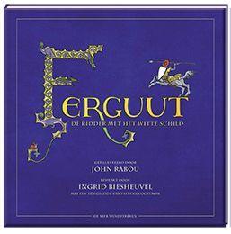 Ferguut, de ridder met het witte schild – Ingrid Biesheuvel & John Rabou