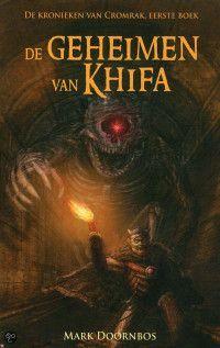 De kronieken van Cromrak 1: De geheimen van Khifa – Mark Doornbos