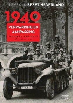 leLeven in verzet Nederland 1940 Verwarring en aanpassing – Wichert ten Have