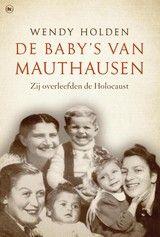 De baby's van Mauthausen – Wendy Holden