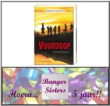 25. Banger Sisters 5 jaar! Win Vuurdoop van Christien Boomsma