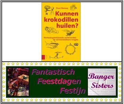 10. Fantastisch Feestdagen Festijn- Win Kunnen krokodillen huilen van Paul Heiney