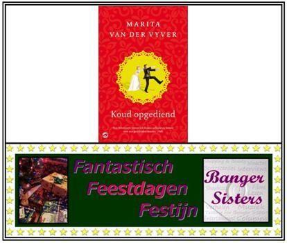 15. Fantastisch Feestdagen Festijn- Win Koud opgediend van Marita van der Vyver!