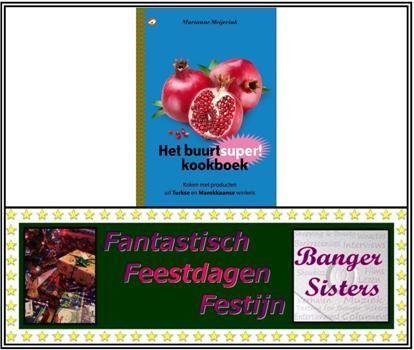 22. Fantastisch Feestdagen Festijn- Win  Het buurtsuperkookboek van Marianne Meijerink!