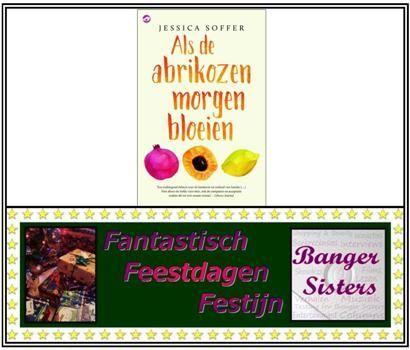 3. Fantastisch Feestdagen Festijn- Win Als de abrikozen morgen bloeien van Jessica Soffer!
