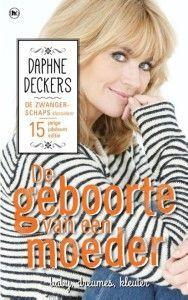 De geboorte van een moeder & de geboorte van een gezin – Daphne Deckers
