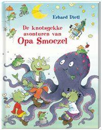 De knotsgekke avonturen van Opa Smoezel – Erhard Dietl