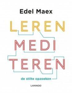 Leren Mediteren – Edel Maex