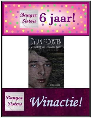 24. Banger Sisters 6 jaar! Win Dylan Proosten, vergeet mijn naam niet van Theo Barkel!