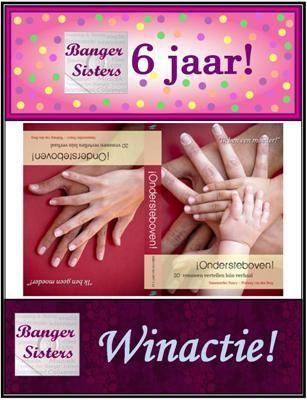 25. Banger Sisters 6 jaar! Win ¡Ondersteboven! van Nancy Walburg!