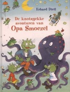 De knotsgekke avonturen van Opa Smoezel van Erhard Dietl