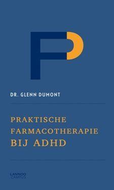 Praktische farmacotherapie bij ADHD - Glenn Dumont