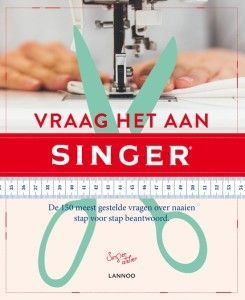 vraag-het-aan-singer-de-150-meest-gestelde-vragen-over-naaien-stap-voor-stap-beantwoord