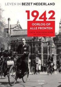 leven-in-bezet-nederland-1942-oorlog-op-alle-fronten-erik-schumacher