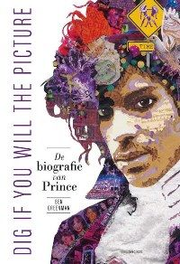 dig-if-you-will-the-picture-de-biografie-van-prince-ben-greenman